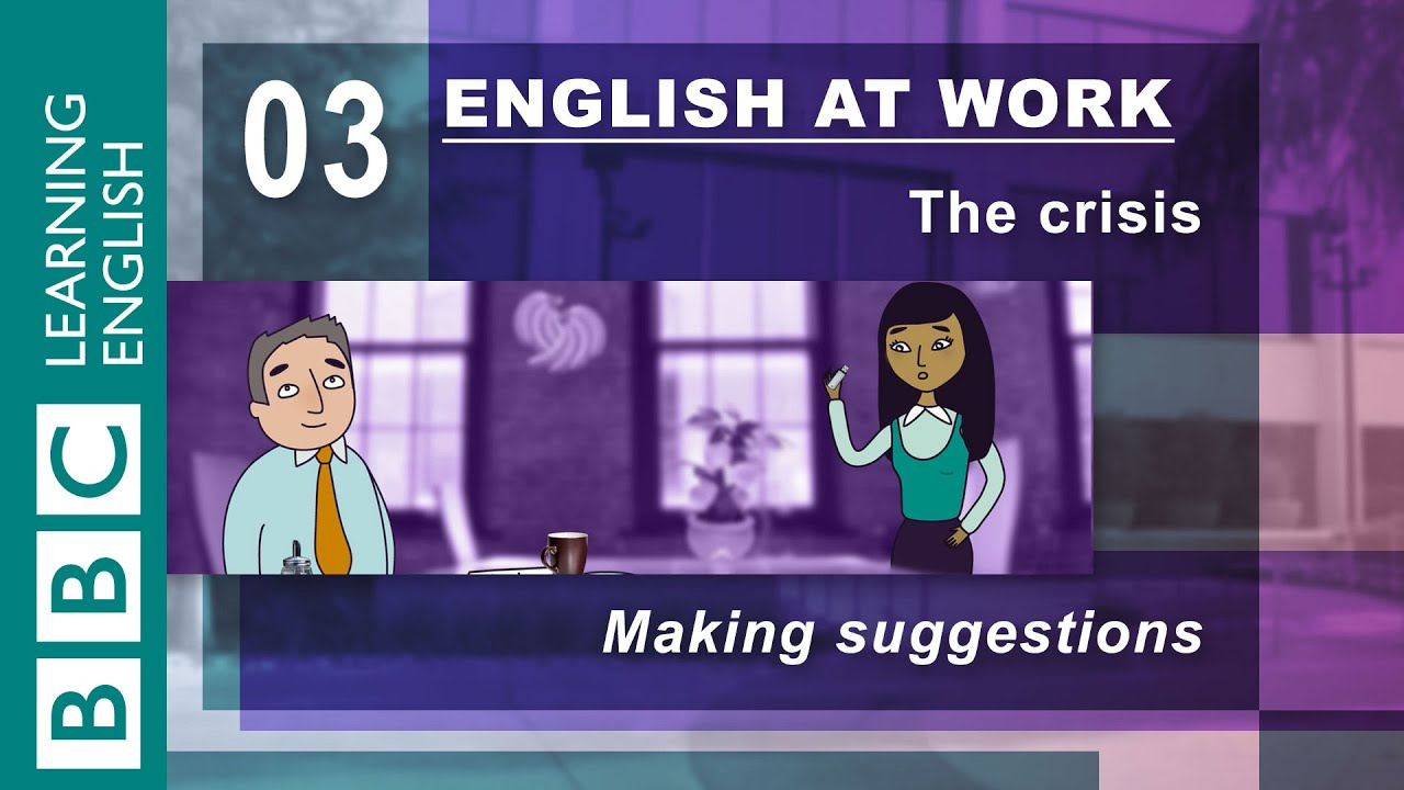 Making Suggestions Is Easy 03 English At Work Shows You How