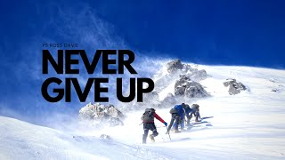 Bayside Christian Church - Never Give Up - Ps Ross Davie