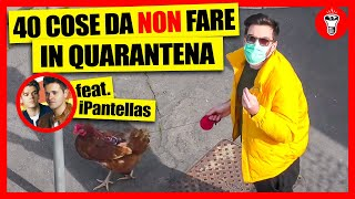 40 Cose da NON Fare in Quarantena - feat. iPantellas - theShow
