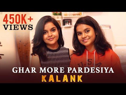 Ghar More Pardesiya | Kalank | Cover | Antara Nandy Ft Ankita Nandy | Nandy Sisters