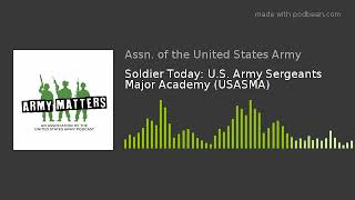 Soldier Today: U.S. Army Sergeants Major Academy (USASMA)