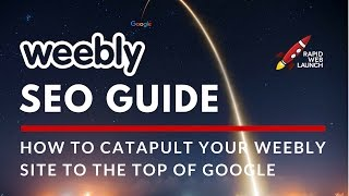 Weebly SEO: How to Catapult Your Weebly Website to the Top of Google   Weebly Tutorials