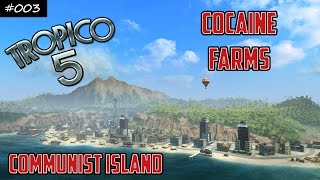 Let's Play: Tropico 5 Communist Island #003 - Cocaine Farms