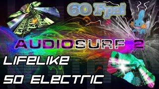 Lifelike - So Electric [Audiosurf 2 | Mono]