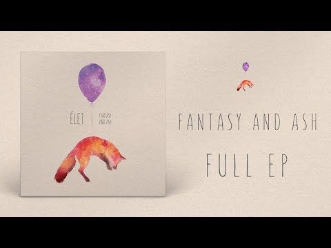 Élet // Fantasy and Ash (Full EP)