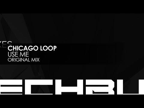 Chicago Loop - Use Me (Original Mix)