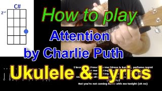 How to play Attention by Charlie Puth Ukulele Cover