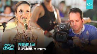 Baixar Pequena Eva (com Felipe Pezzoni - Banda Eva) - Claudia Leitte [Carnatal 2015] - mundoleitte.com