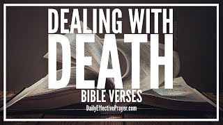 Bible Verses On Dealing With Death - Scriptures For Comfort In Death (Audio Bible)