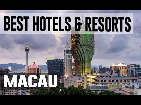 Best Hotels and Resorts in Macau, China