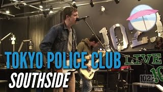 Tokyo Police Club - Southside (Live at the Edge)