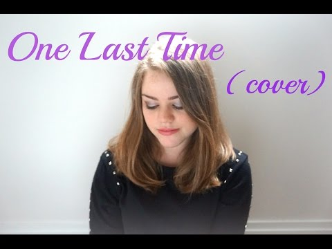 One Last Time - Ariana Grande Cover by Nat