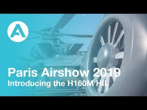 Paris Airshow 2019: Introducing the H160M HIL