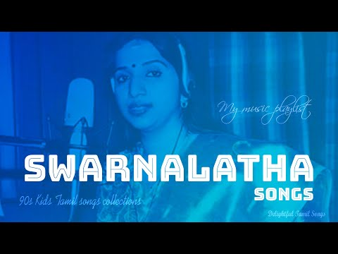 Download Swarnalatha Songs Vol. 01   Delightful Tamil Songs Collections   Tamil melodies Hits   Tamil MP3  