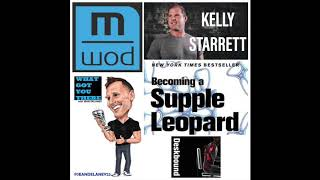 #27 Kelly Starrett- What Got You There Podcast