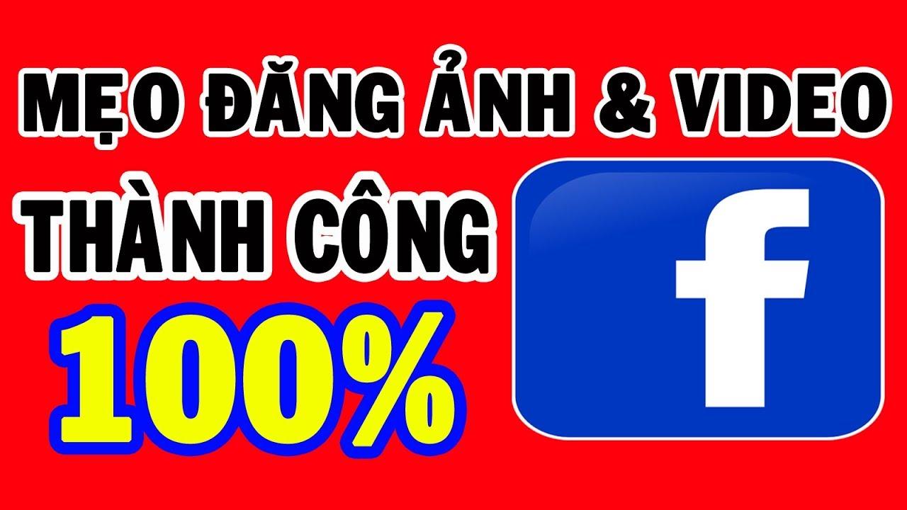 Cách đăng ảnh và video lên facebook - Thành công 100%