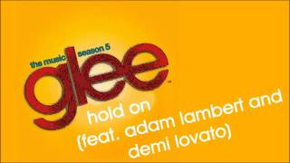 Glee - Hold On ( feat. Adam Lambert and Demi Lovato )