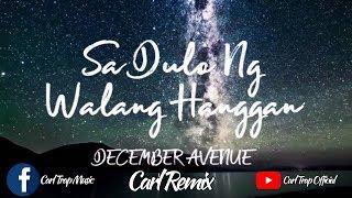 Sa Dulo Ng Walang Hanggan ( December Avenue ) Future Bass - Carl Remix