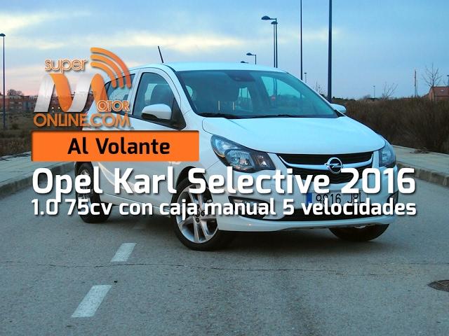 Opel Karl 2016 / Al volante / Prueba dinámica / Review / Supermotoronline.com