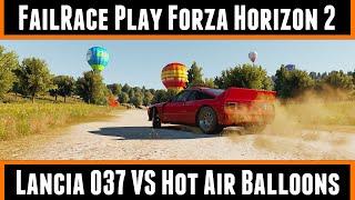 FailRace Play Forza Horizon 2 Lancia 037 Vs Hot Air Balloons