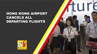 Hong Kong Airport Cancels All Departing Flights