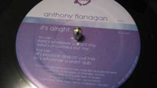 "Anthony Flanagan - ""It's Alright"" (Dennis Ferrer's Bounce and I'm Out Mix)"