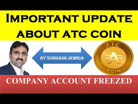 important update about Atc coin by subhash jewria | Company Account freeze