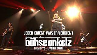 Böhse Onkelz - Jeder kiegt, was er verdient (Memento - live in Berlin)
