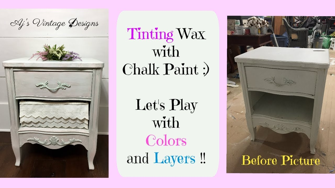 Tinting Wax With Chalk Paint And Layering Diffe Colors