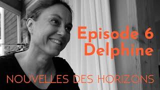 Delphine : Renouer avec le bon sens paysan, NdH #6