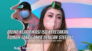Download CELINE KLARIFIKASI ISU KERETAKAN RUMAH TANGGANYA DENGAN STEFAN! | KOPI VIRAL (8/2/21) P1