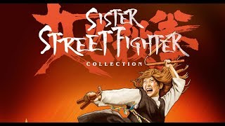 Sister Street Fighter Collection - The Arrow video Story