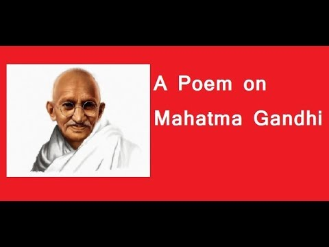 A Poem On Mahatma Gandhi In English Youtube