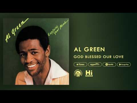 Al Green  God Blessed Our Love  Audio