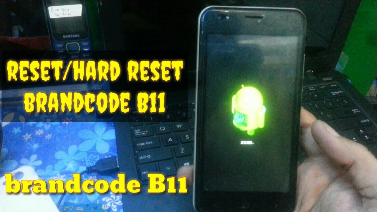 Hard Reset Reset Ulang Brandcode B11 Youtube