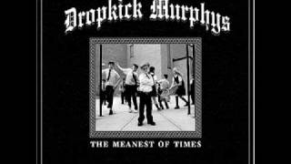 Never Forget- Dropkick Murphys (Meanest of Times T15)