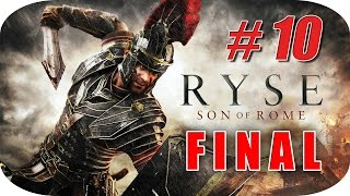 Ryse: Son of Rome - Gameplay Español - Capitulo 10 Final - Hijo de Roma
