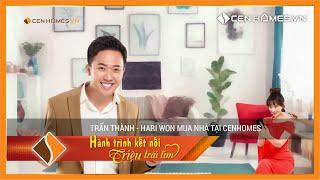 Trấn Thành - Hari Won mua nhà tại CenHomes