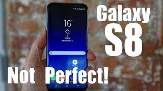 5 BIGGEST Problems With The Galaxy S8!