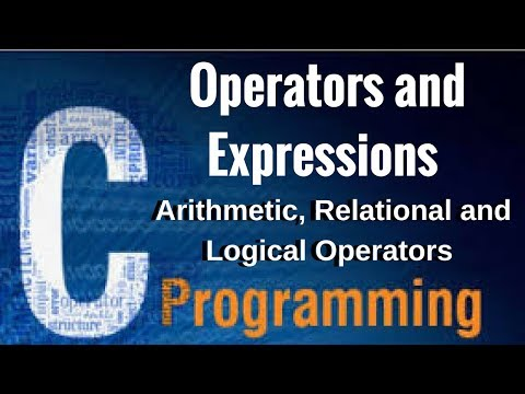 Learn Operators and Expressions in C - Arithmetic, Relational and Logical Operators in C