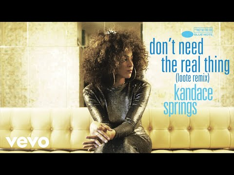Kandace Springs - Don't Need The Real Thing (Loote Remix/Audio)