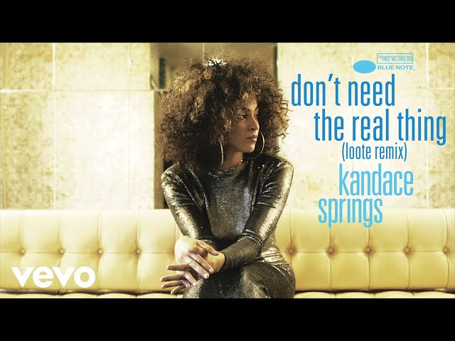 Kandace Springs - Don't Need The Real Thing (Loote Remix)
