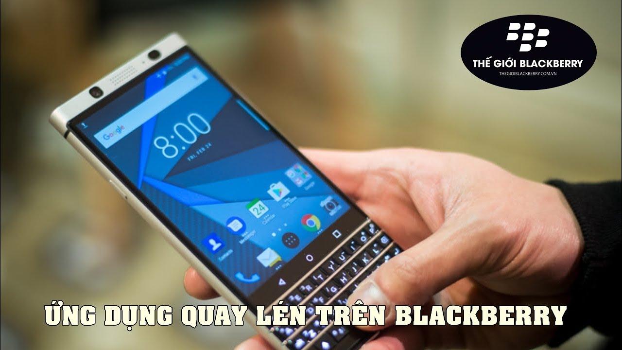 Ứng dụng Quay video bí mật (Quay lén) trên BlackBerry Android