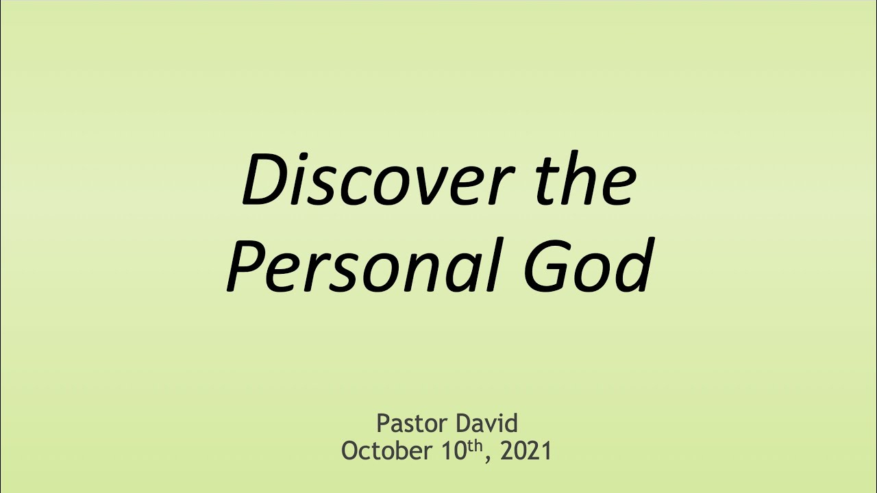Discover the Personal God II — October 10th, 2021