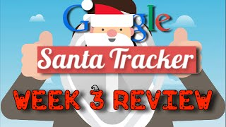 Google Santa Tracker 2014 Week 3 Review