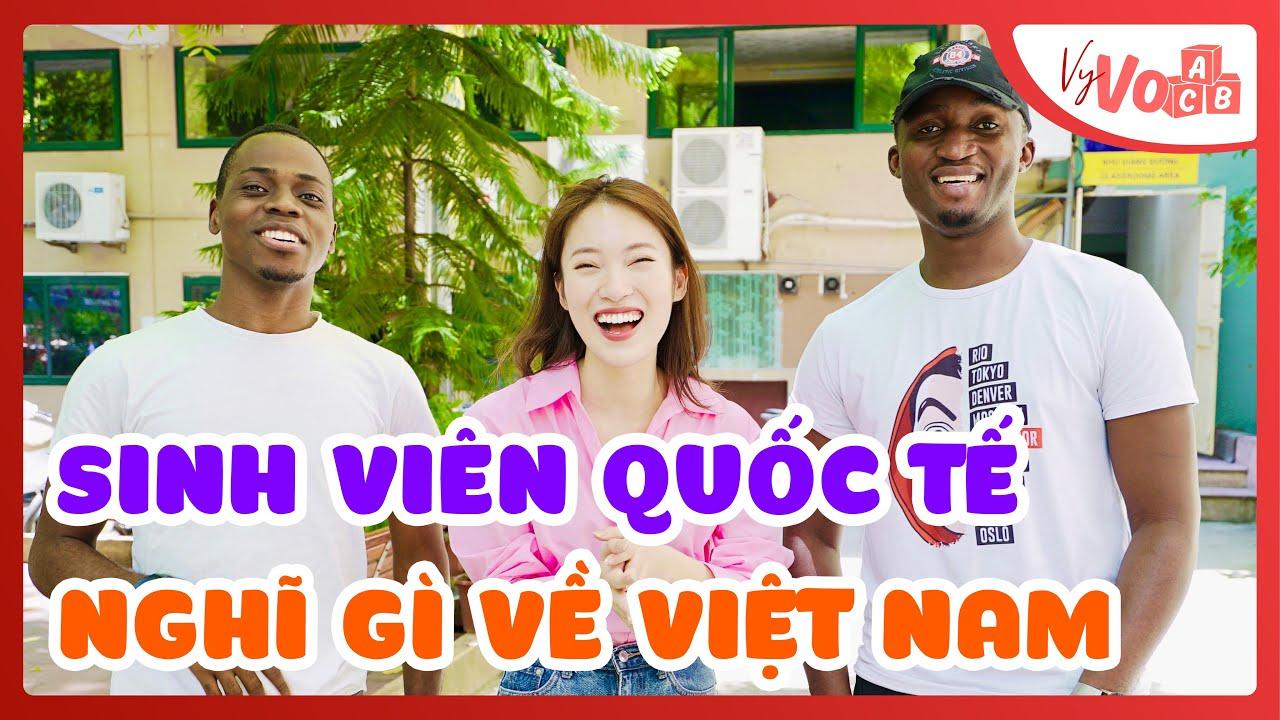 Thử tài sinh viên quốc tế tại Khoa Quốc tế - ĐHQGHN | Sinh viên QT nghĩ gì về Việt Nam? VyVocab 81