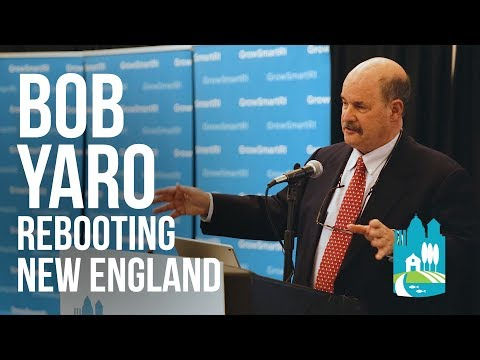 Bob Yaro: Rebooting New England | 2018 Power of Place Summit