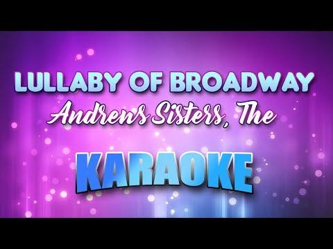 Andrews Sisters, The - Lullaby Of Broadway (Karaoke & Lyrics)