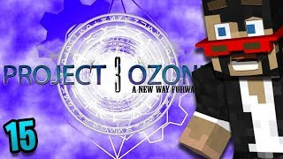 Minecraft Project Ozone 3 - Ep. 15