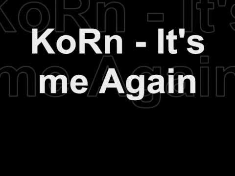 KoRn - It's Me Again // w Lyrics